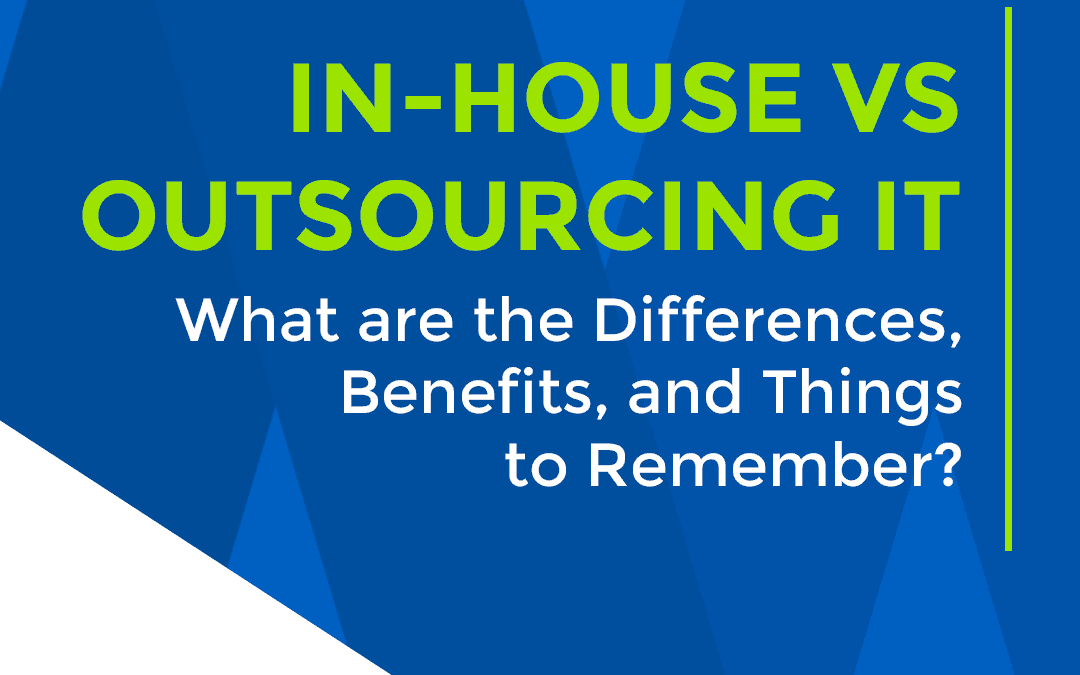 Outsourcing IT: The Difference from In-House IT and Benefits
